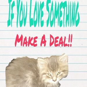If You Love Something Let's Make a deal!!!